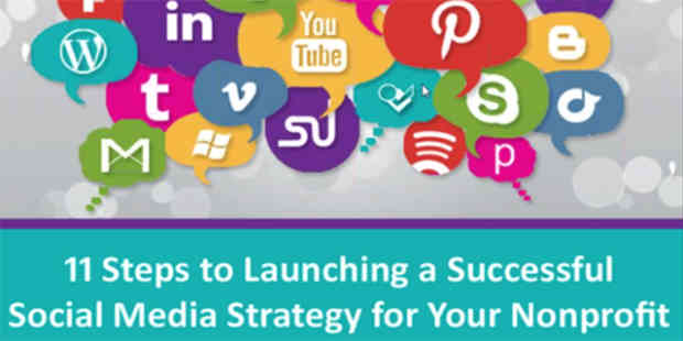11 Steps to Launching a Successful Social Media Strategy for Your Nonprofit
