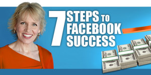 7 Steps To Facebook Success: How To Make Money on the World's #1 Social Network - Mari Smith
