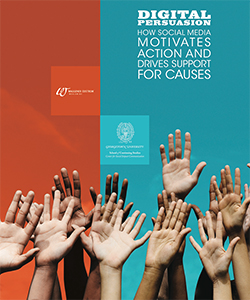 Digital Persuasion: How Social Media Motivates Action and Drives Support for Causes by Georgetown University's Center for Social Impact Communication &Waggener Edstrom