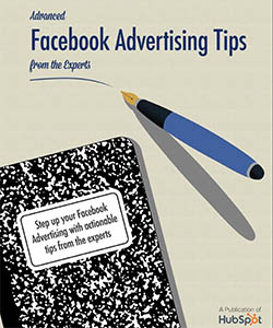 Advanced Facebook Advertising Tips by HubSpot